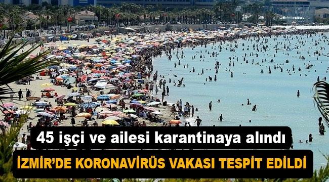 İzmir'de koronavirüs tespit edildi!