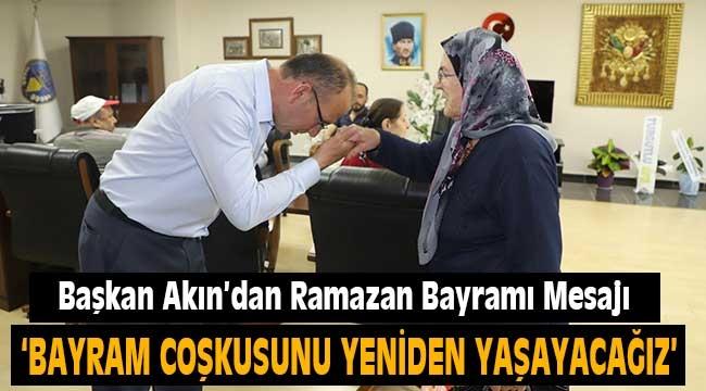 Başkan Akın'dan Ramazan Bayramı Mesajı