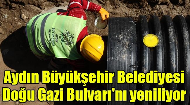 Aydın Büyükşehir Belediyesi Doğu Gazi Bulvarı'nı yeniliyor