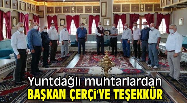 Yuntdağlı muhtarlardan Başkan Çerçi'ye teşekkür