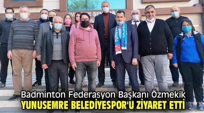 Badminton Federasyon Başkanı Özmekik Yunusemre Belediyespor'u ziyaret etti