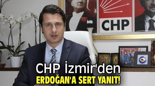 CHP İzmir'den Erdoğan'a sert yanıt!