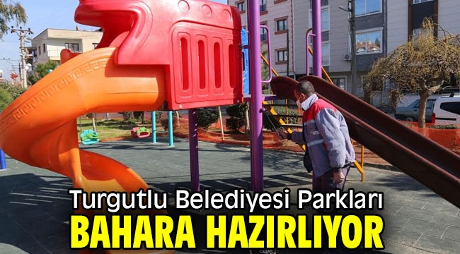 Turgutlu Belediyesi Parkları Bahara Hazırlıyor