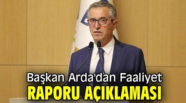 Başkan Arda'dan Faaliyet Raporu açıklaması