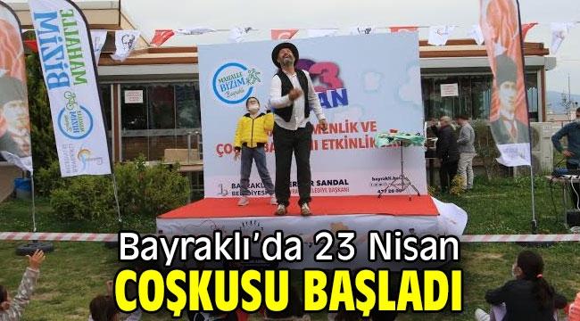 BAYRAKLI'DA 23 NİSAN COŞKUSU BAŞLADI