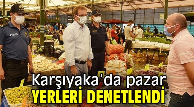 Karşıyaka'da pazar yerleri denetlendi