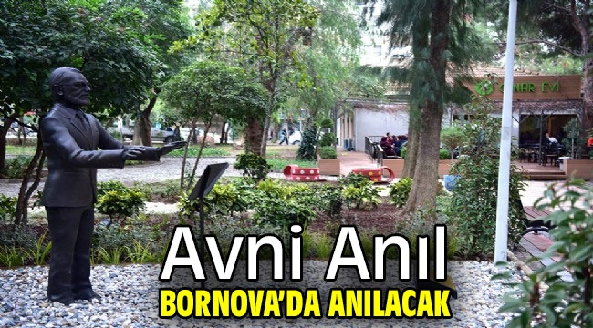Avni Anıl Bornova'da anılacak