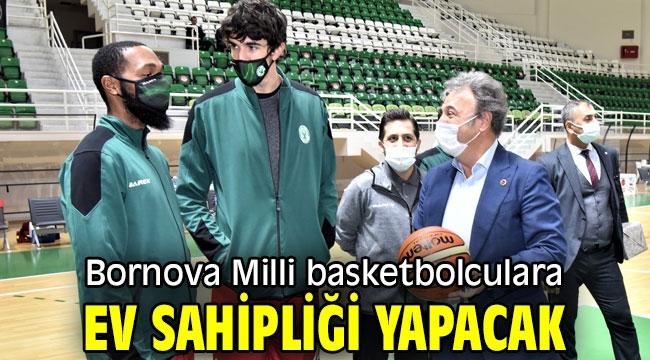 Bornova Milli basketbolculara ev sahipliği yapacak